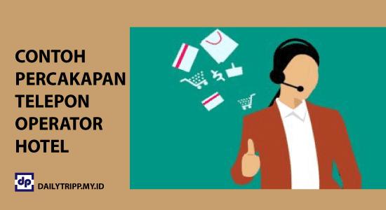 Contoh Percakapan Telephone Operator Hotel, Bahasa Inggris dan Terjemahan
