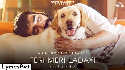 Teri Meri Ladayi Lyrics - Jugni   Maninder Buttar, Akasa Singh