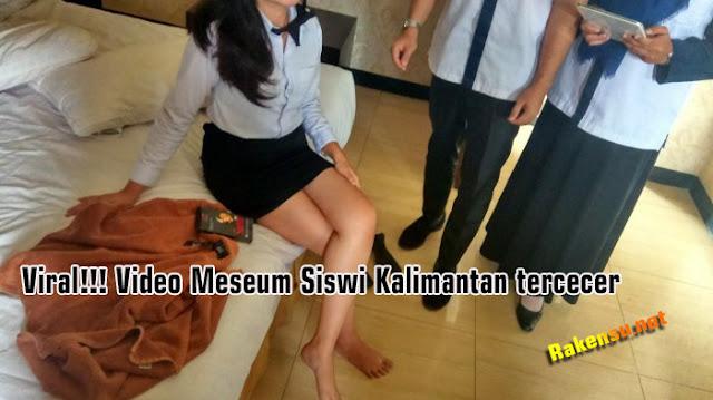 Viral!!! Video Mesum Siswi SMA Kalimantan Tercecer