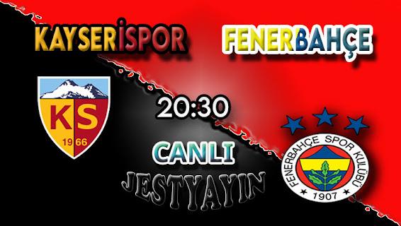 Kayserispor – Fenerbahçe canlı maç izle
