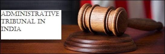 Administrative Tribunal In India