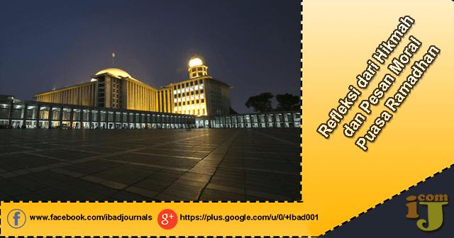 Refleksi dari Hikmah dan Pesan Moral Puasa Ramadhan