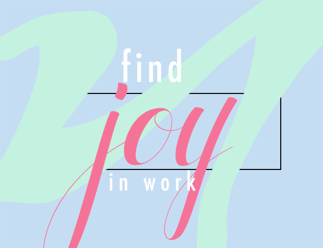 Find Joy in Work