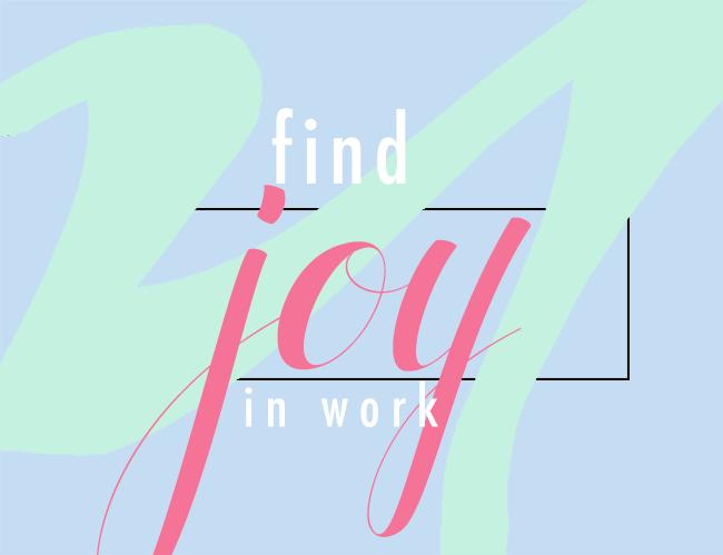 Find Joy in Work