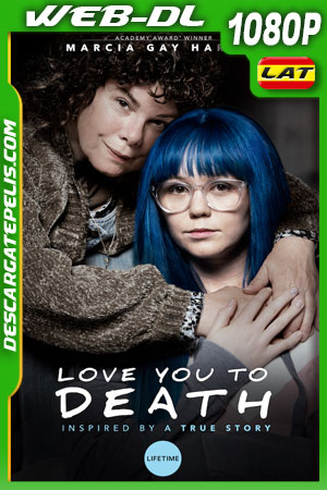Love You to Death (2019) 1080p WEB-DL Latino – Ingles