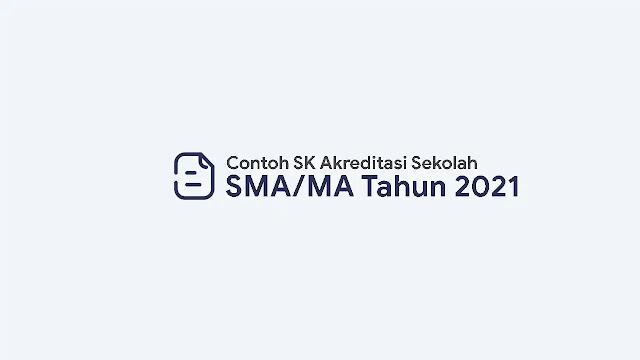 SK Akreditasi Sekolah SMA/MA 2021