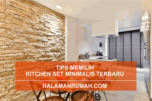 Tips Memilih Model Kitchen Set Minimalis Terbaru