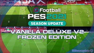 PES 2021 Vanilla Deluxe V2 Frozen by Endo