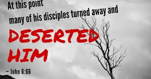 From this time many of his disciples turned back and no longer followed him.