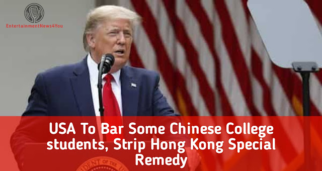 USA To Bar Some Chinese College students, Strip Hong Kong Special Remedy