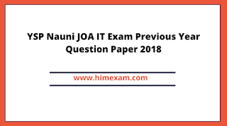 YSP Nauni JOA IT Exam Previous Year Question Paper 2018