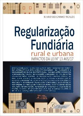 Livro: Regularização fundiária rural e urbana / Autor: Mario do Carmo Ricalde