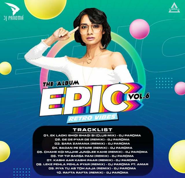 EPIC VOL 6 - RETRO VIBES - DJ PAROMA - THE ALBUM