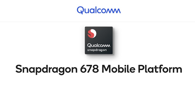 Qualcomm Launched Snapdragon 678 Processor in Lineup of Snapdragon 670 and 675