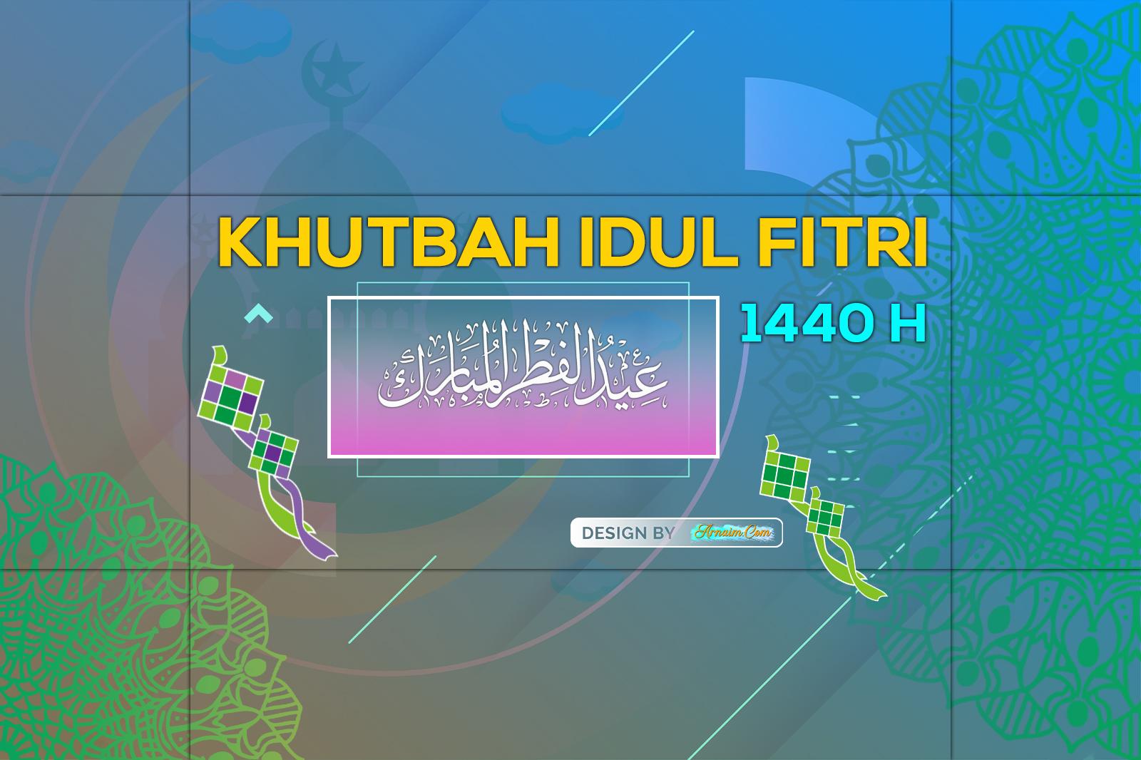 Khutbah Idul Fitri 1440 H - arnaim.com