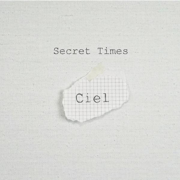 CIEL – Secret Times