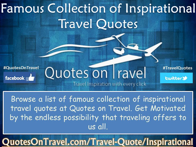 Famous Collection of Inspirational Travel Quotes - QuotesOnTravel.com