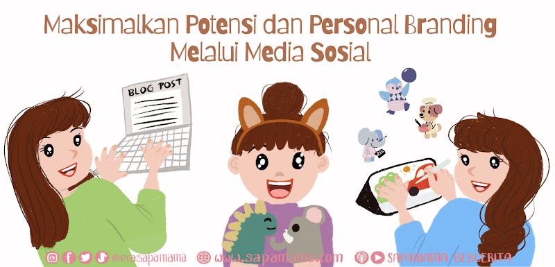 Maksimalkan Potensi dan Personal Branding Melalui Media Sosial