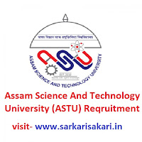 Assam Science And Technology University (ASTU) Reqruitment