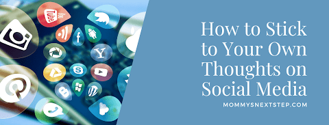 How to Stick to Your Own Thoughts on Social Media