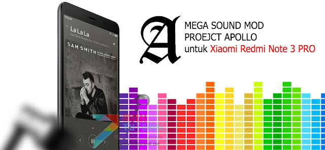 Kualitas Suara Musik Xiaomi Redmi Note 3 PRO Kamu Kurang Nendang? Coba Project Apollo Mega Sound Mod Berikut Ini + Tutorial