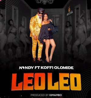 AUDIO | Nandy Ft Koffi Olomide - Leo Leo | Mp3 Download