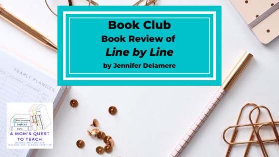 Text: Book Club: Book Review of Line by Line by Jennifer Delamere; background image of pen, paperclips. tacks; A Mom's Quest to Teach Logo