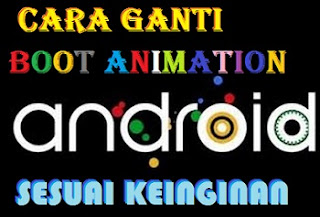 Cara Mengganti Boot Animation Android Sesuai Keinginan