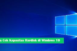 Cara Melihat Kapasitas Hardisk Di Windows 10