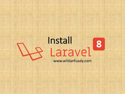 Cara Install Laravel 8 Terbaru