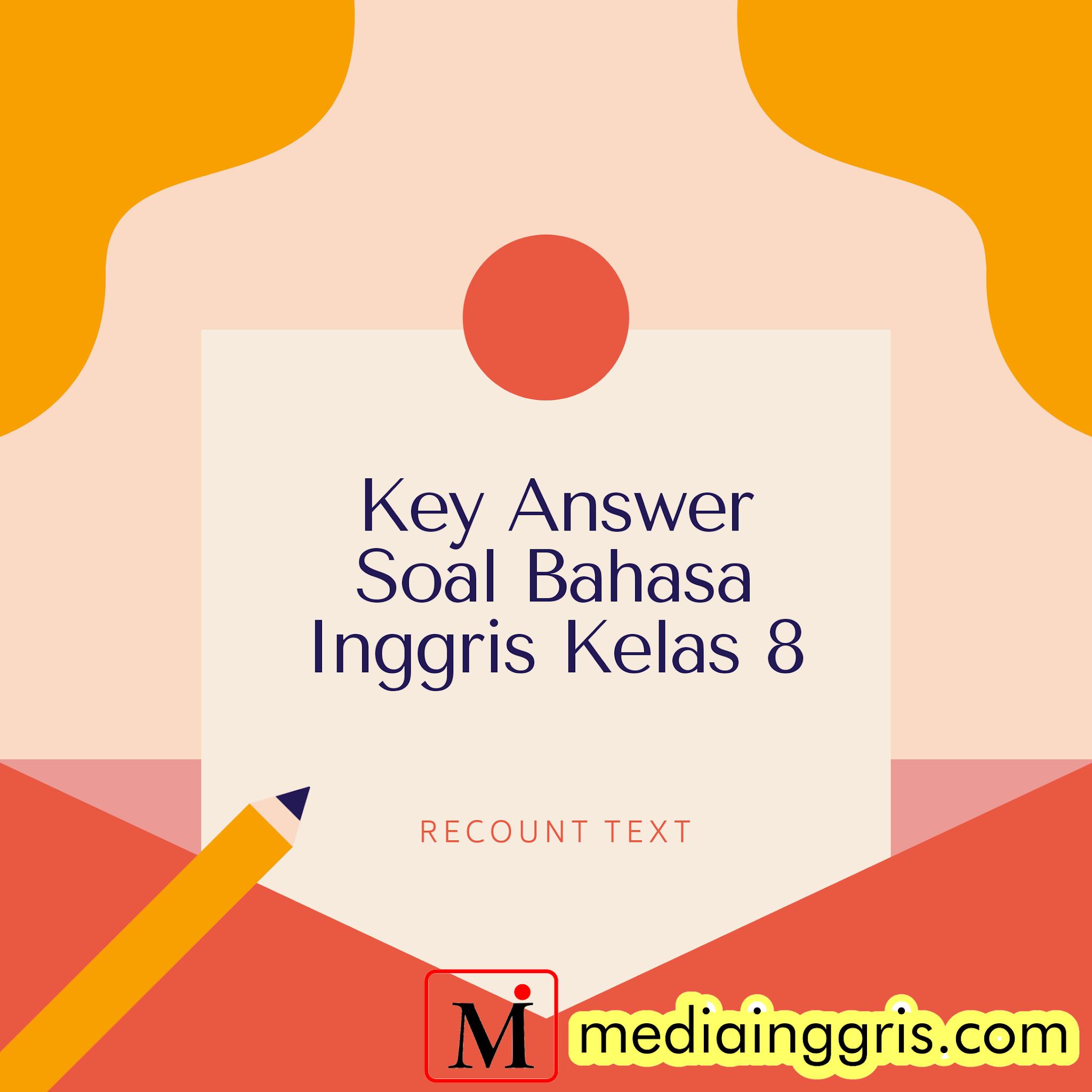 Recount Texts Kumpulan Contoh Soal Bahasa Inggris Smp Kelas 8 Materi Recount Texts Dengan Jawaban Mediainggris