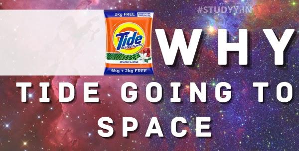 Tide को Space में क्यों भेजा जाएगा?