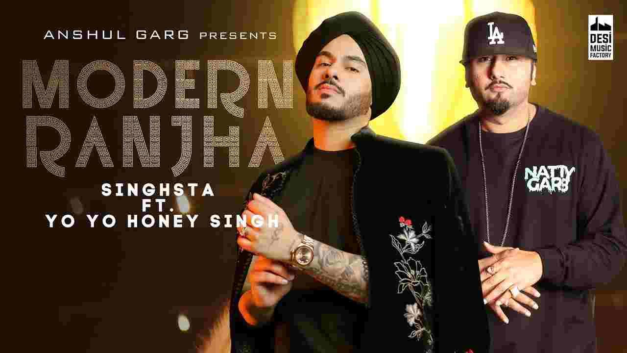 Modern ranjha lyrics Singhsta ft Yo Yo Honey Singh Punjabi Song