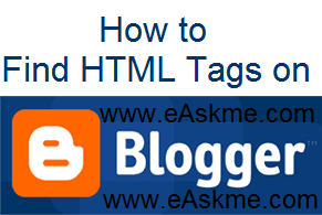 How to Find HTML Tags on Blogger : eAskme
