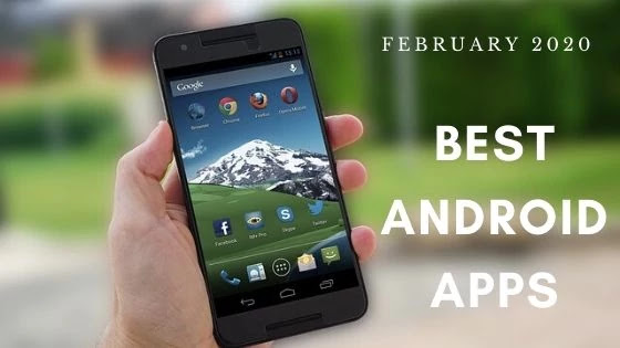Best Android Apps February 2020