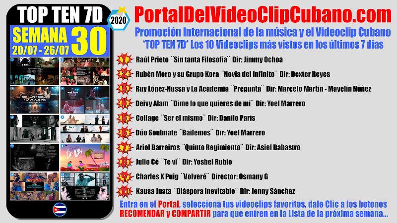 Artistas ganadores del * TOP TEN 7D * con los 10 Videoclips más vistos en la semana 30 (20/07 a 26/07 de 2020) en el Portal Del Vídeo Clip Cubano