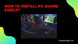 How to install PC games easily?