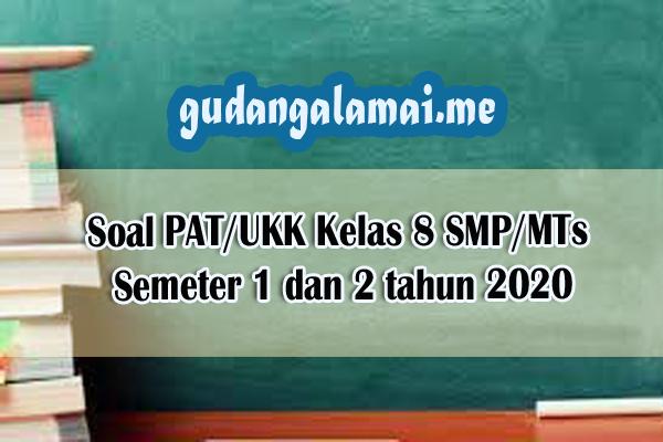 Soal PATUKK Kelas 8 SMPMTs Semeter 1 dan 2 tahun 2020