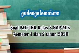Soal PAT/UKK Kelas 8 SMP/MTs Semester 1 dan  2 tahun 2020
