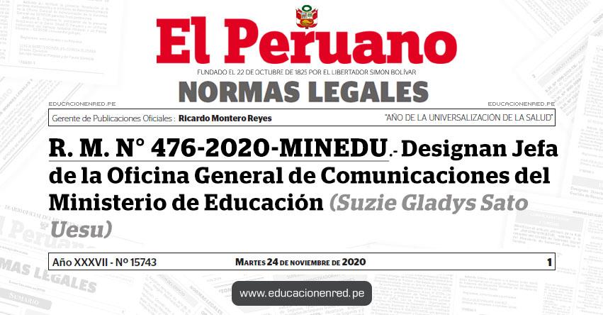 R. M. N° 476-2020-MINEDU.- Designan Jefa de la Oficina General de Comunicaciones del Ministerio de Educación (Suzie Gladys Sato Uesu)