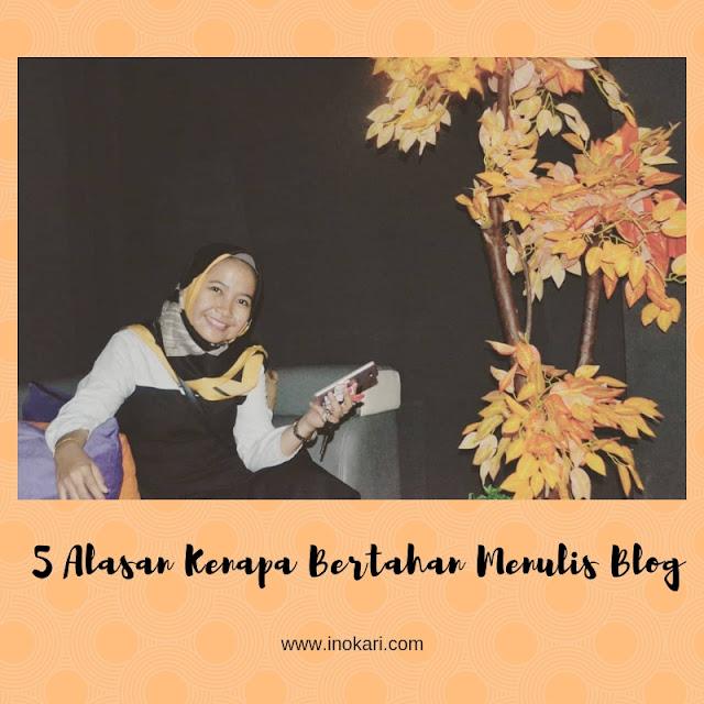 5 Alasan Kenapa Bertahan Menulis Blog