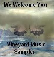 Vineyard Music Sampler-We Welcome You-