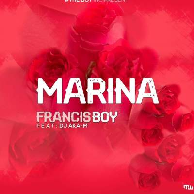 Francis Boy - Marina (feat. Dj Aka M) [Download] mp3