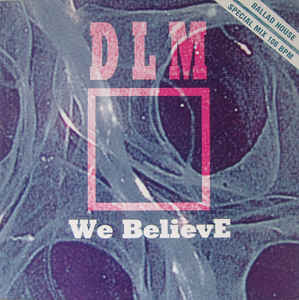Portada del disco de DLM, We Believe