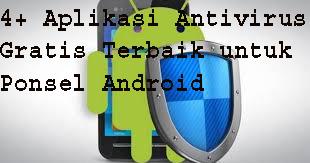 4+ Aplikasi Antivirus Gratis Terbaik untuk Ponsel Android 1