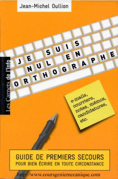 Télécharger livre de grammaire '' Je suis Nul en Orthographe - Guide de premiers secours  Pour Bien écrire en toute circonstance - Télécharger livre français orthographe - livre apprendre le français - livre pdf français