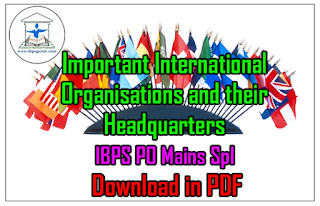List of Important International Organisations and their Headquarters | GK Updates – IBPS PO Mains Special