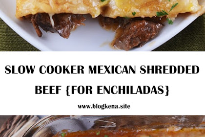 SLOW COOKER MEXICAN SHREDDED BEEF {FOR ENCHILADAS}