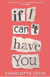 Book cover of If I Can't Have You by Charlotte Levin