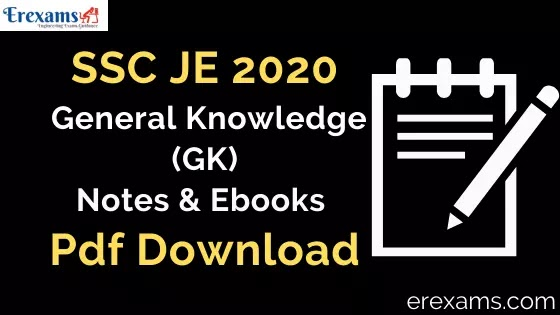 SSC JE 2020 General Knowledge (GK) Notes and Books Pdf Download